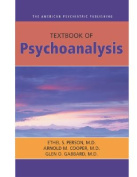 The American Psychiatric Publishing Textbook of Psychoanalysis