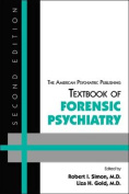 The American Psychiatric Publishing Textbook of Forensic Psychiatry