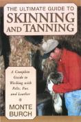 The Ultimate Guide to Skinning and Tanning