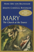 Mary: The Church at the Source