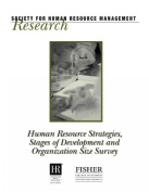 Human Resource Strategies, Stages of Development and Organization Size Survey