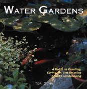 Water Gardens Guide to Creating Caring and Enjoyin