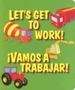 Let's Get to Work!/Vamos a Trabajar! (Word Play/Juego Con Palabras) [Board book]