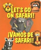 Let's Go on Safari!/Vamos de Safari! [Board Book]