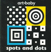 Spots and Dots (Art Baby) [Board book]