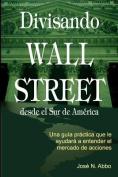 Divisando Wall Street Desde El Sur De America