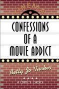 Confessions of a Movie Addict