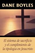 El Sistema De Sacrificio Y El Cumplimiento De La Tipologia En Jesucristo