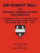 Sir Robert Bell and His Early Virginia Colony Descendants