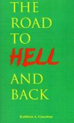 The Road to Hell and Back