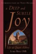 A Deep and Subtle Joy