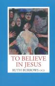 To Believe in Jesus