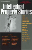 Ginsburg and Dreyfuss' Intellectual Property Stories