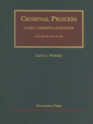 Cases, Comments and Questions on Criminal Process