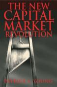 The New Capital Market Revolution