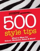 Seventeen Presents... 500 Style Tips