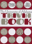The University of Alabama Trivia Book