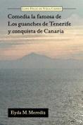 Comedia La Famosa de Los Guanches de Tenerife y Conquista de Canaria  [Spanish]