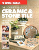 The Complete Guide to Ceramic and Stone Tile