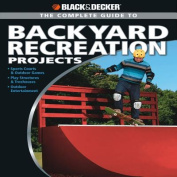 Complete Guide to Backyard Recreation Projects