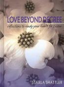 Love Beyond Degree