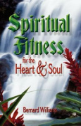 Spiritual Fitness for the Heart and Soul