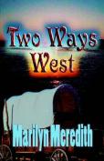 Two Ways West