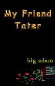 My Friend Tater