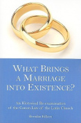 What Brings a Marriage into Existence?