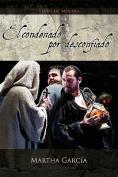 El Condenado Por Desconfiado [Spanish]