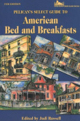 The Complete Guide to American Bed and Breakfasts