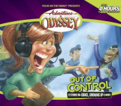 Out of Control (Adventures in Odyssey  [Audio]