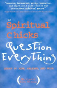 The Spiritual Chicks Question Everything