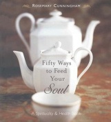 Fifty Ways to Feed Your Soul
