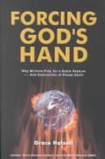 Forcing God's Hand