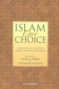 Islam Our Choice