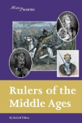 Rulers of the Middle Ages (History Makers
