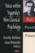 Voices within Vygotsky's Non-Classical Psychology