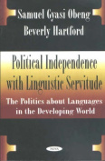 Political Independence with Linguistic Servitude