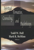 Spiritual Formation, Counseling, and Psychotherapy