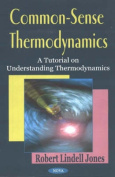Common-Sense Thermodynamics
