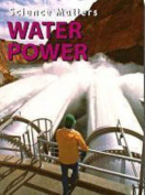 Water Power (Science Matters)