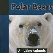 Polar Bears (Amazing Animals)