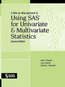 A Step-by-Step Approach to Using SAS for Univariate and Multivariate Statistics, Second Edition