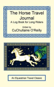 The Horse Travel Journal - A Log Book for Long Riders
