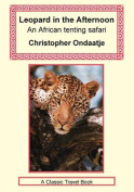 Leopard in the Afternoon - An Africa Tenting Safari