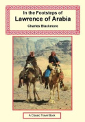 In the Footsteps of Lawrence of Arabia