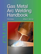 Gas Metal Arc Welding Handbook