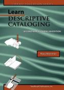 Learn Descriptive Cataloging Second North American Edition