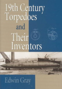 Nineteenth Century Torpedoes and Their Inventors